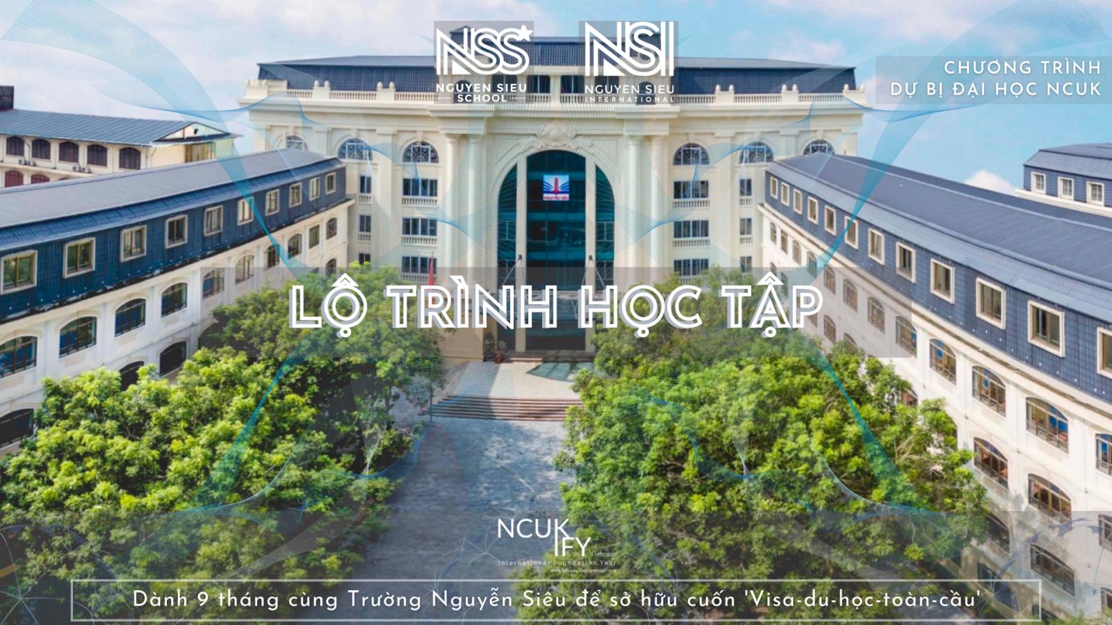 Lộ trình học tập chương trình Dự bị Đại học NCUK tại Trường Nguyễn Siêu